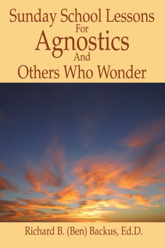 Sunday School Lessons for Agnostics and Others Who Wonder