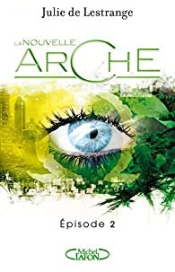 La nouvelle arche, tome 2 par Julie de Lestrange