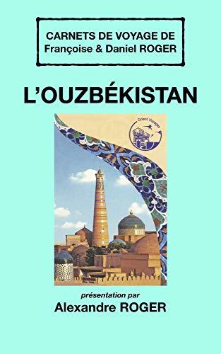LOuzbékistan: Carnets de voyage (French Edition) eBook: Alexandre ...