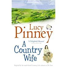 [(A Country Wife)] [ By (author) Lucy Pinney ] [October, 2005]