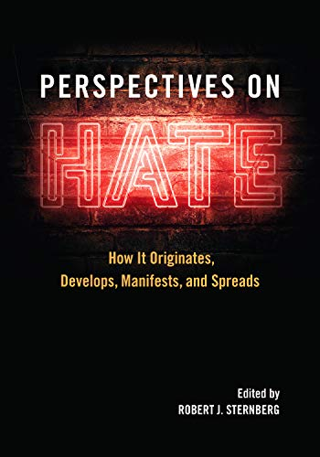 Perspectives on Hate: How It Originates, Develops, Manifests, and Spreads (English Edition)
