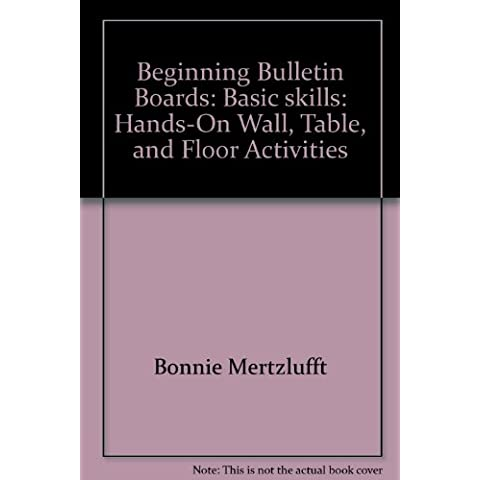 Beginning Bulletin Boards: Basic skills: Hands-On Wall, Table, and Floor Activities