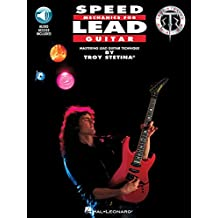 Speed Mechanics For Lead Guitar (Book, CD): Noten, CD für Gitarre (Troy Stetina)