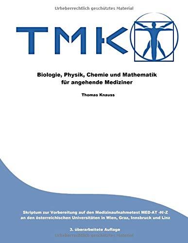 TMK - Biologie, Physik, Chemie und Mathematik für angehende Mediziner