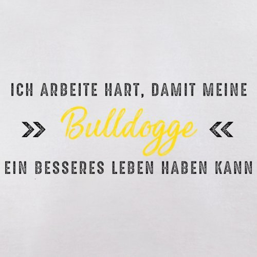 Ich arbeite hart, damit meine Bulldogge ein besseres Leben haben kann - Herren T-Shirt - 12 Farben Weiß