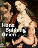 Hans Baldung Grien: Sacré   Profane