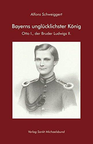 Bayerns unglücklichster König. Otto I., der Bruder Ludwigs II.