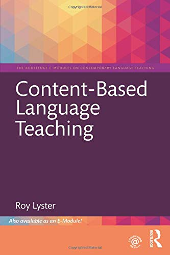 Content-Based Language Teaching (The Routledge E-Modules on Contemporary Language Teaching)
