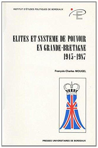 Elites et systèmes de pouvoir en Grande-Bretagne (1945-1987)