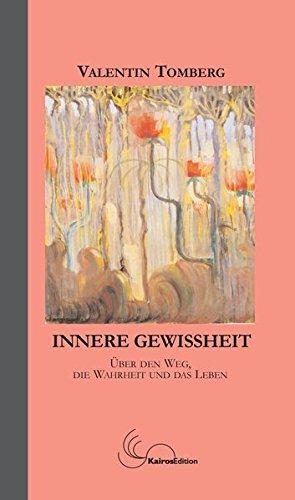 Innere Gewissheit: über den Weg, die Wahrheit und das Leben.: Mit einem Beitrag von Volker Zotz : Tomberg und der Buddhismus.