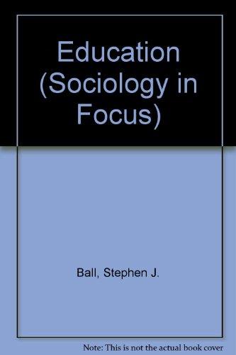 Education (Sociology in Focus)