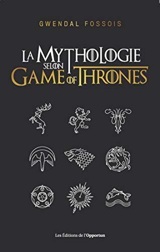 La mythologie selon Game of Thrones (French Edition) eBook ...
