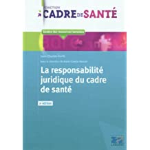 La responsabilité juridique du cadre de santé: 2eme édition