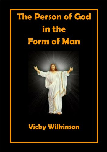 The Person of God in the Form of Man di Vicky Wilkinson