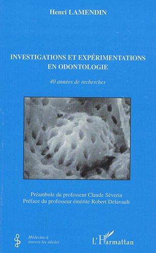 Investigations et expérimentations en odontologie : 40 années de recherches par Henri Lamendin