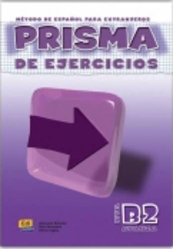Prisma. B2 avanza. Libro de ejercicios. Per le Scuole superiori