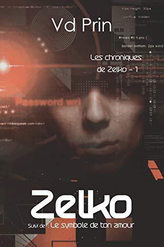 Zelko (Les chroniques de Zelko t. 1) par V.D Prin