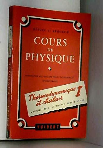 Cours de physique, thermodynamique I et chaleur, (Préparation aux grandes écoles scientifiques propédeutique)