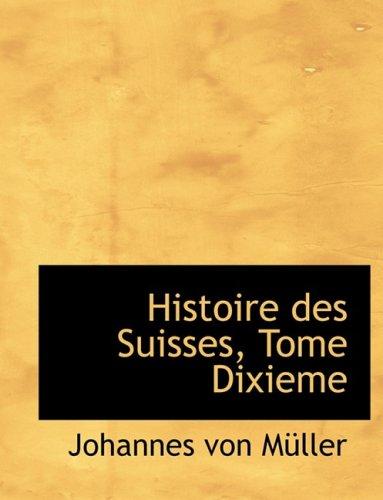 Histoire des Suisses, Tome Dixieme