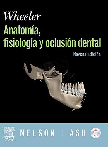 WHEELER. Anatomía, Fisiología y Oclusión Dental + DVD y evolve por S.J. Nelson