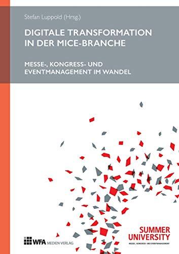 Digitale Transformation in der MICE-Branche: Messe-, Kongress- und Eventmanagement im Wandel