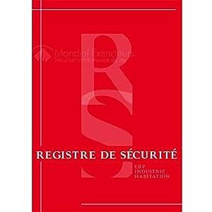 Registre de sécurité incendie pour ERP/ Habitation/ Industrie, format A4