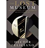 [( The Lost Museum )] [by: Hector Feliciano] [Apr-1998]