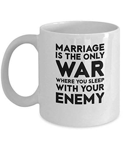 "Kaffeebecher mit Aufschrift""Marriage is The Only War Where You Sleep with Your Enemy"" (englischsprachig), 325 ml"