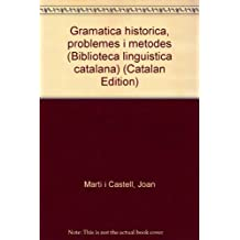 Gramàtica històrica. Problemes i mètodes (Biblioteca Lingüística Catalana)