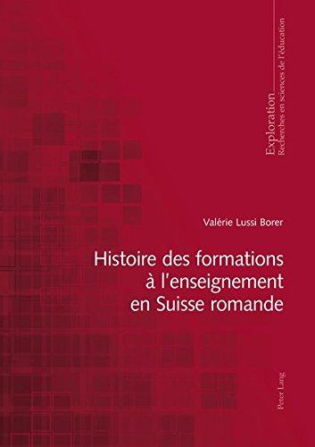 Histoire Des Formations A L'Enseignement En Suisse Romande (Exploration)