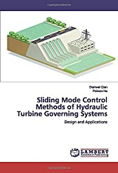 Sliding Mode Control Methods of Hydraulic Turbine Governing Systems: Design and Applications