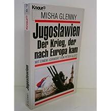 Jugoslawien, Der Krieg der nach Europa kam