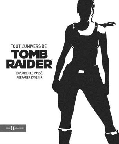 Tout l'univers de Tomb Raider