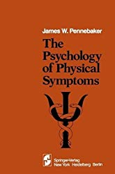 The Psychology of Physical Symptoms by J.W. Pennebaker (1982-10-13)