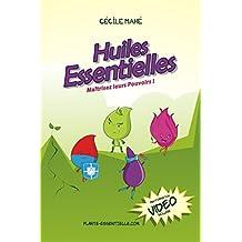 Huiles essentielles: Maîtrisez leurs pouvoirs (French Edition)