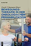 Bewegungstherapie in der onkologischen Prähabilitation: Cancer Prehabilitation -