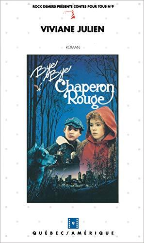 Bye Bye Chaperon Rouge (Contes pour tous, #9)