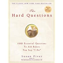 "The Hard Questions: 100 Questions to Ask Before You Say  ""I Do"""