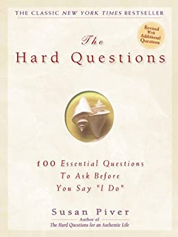 """The Hard Questions: 100 Questions to Ask Before You Say  """"I Do"""" par [Piver, Susan]"""