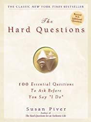 The Hard Questions: 100 Questions to Ask Before You Say