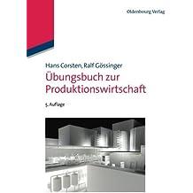 Übungsbuch zur Produktionswirtschaft (Lehr- und Handbücher der Betriebswirtschaftslehre)