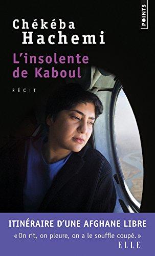 L'Insolente de Kaboul par Chekeba Hachemi