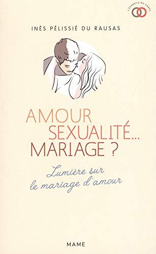 Amour, sexualité... mariage ? par Inès Pélissié du Rausas