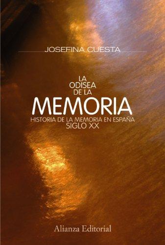 La odisea de la memoria: Historia de la memoria en España. Siglo XX (Alianza Ensayo) por Josefina Cuesta