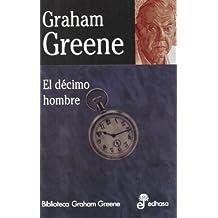 El décimo hombre (Biblioteca Graham Greene)