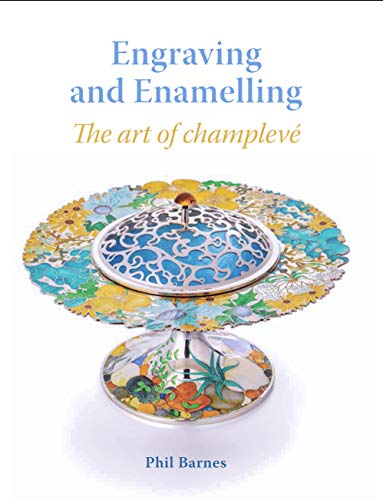 Engraving and Enamelling: The art of champleve (English Edition)