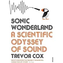 [(Sonic Wonderland: A Scientific Odyssey of Sound)] [Author: Trevor J. Cox] published on (March, 2015)