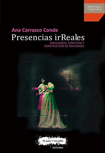 PRESENCIAS IRREALES (Hispanica Legenda) por ANA CARRASCO CONDE