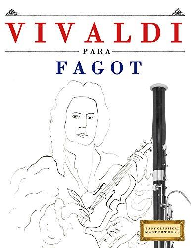 Vivaldi para Fagot: 10 Piezas Fáciles para Fagot Libro para Principiantes por E. C. Masterworks