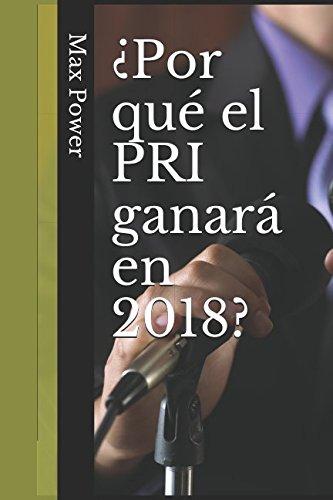 ¿Por qué el PRI ganará en 2018?